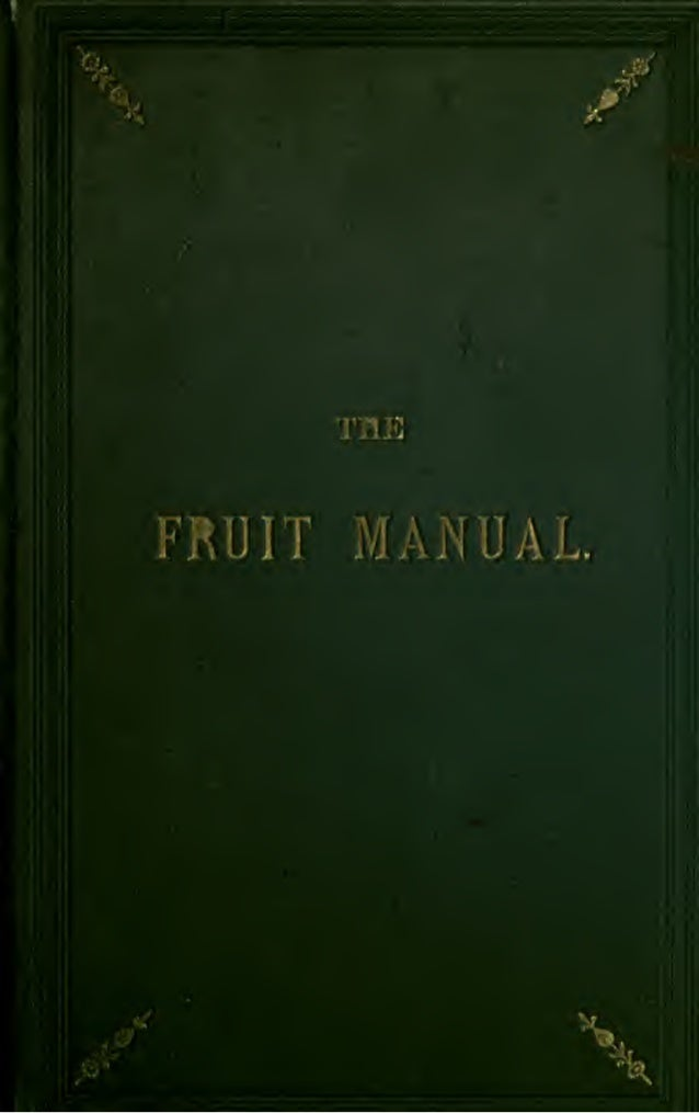 The Fruit Manual: A Guide To The Fruits And Fruit Trees Of Great Britain; by Robert Hogg (1884)