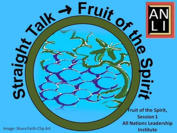 Fruit of the Spirit: Straight Talk (All Nations Leadership Institute)