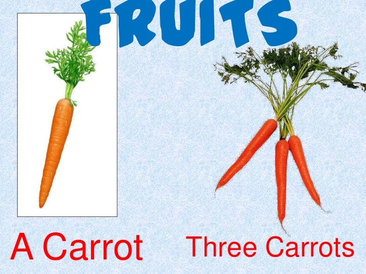 FRUITS<br />A Carrot<br />Three Carrots<br />