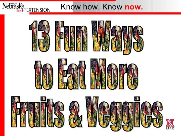 13 Fun Ways to Eat More Fruits & Veggies