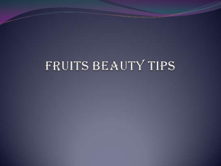 Fruits Beauty Tips <br />