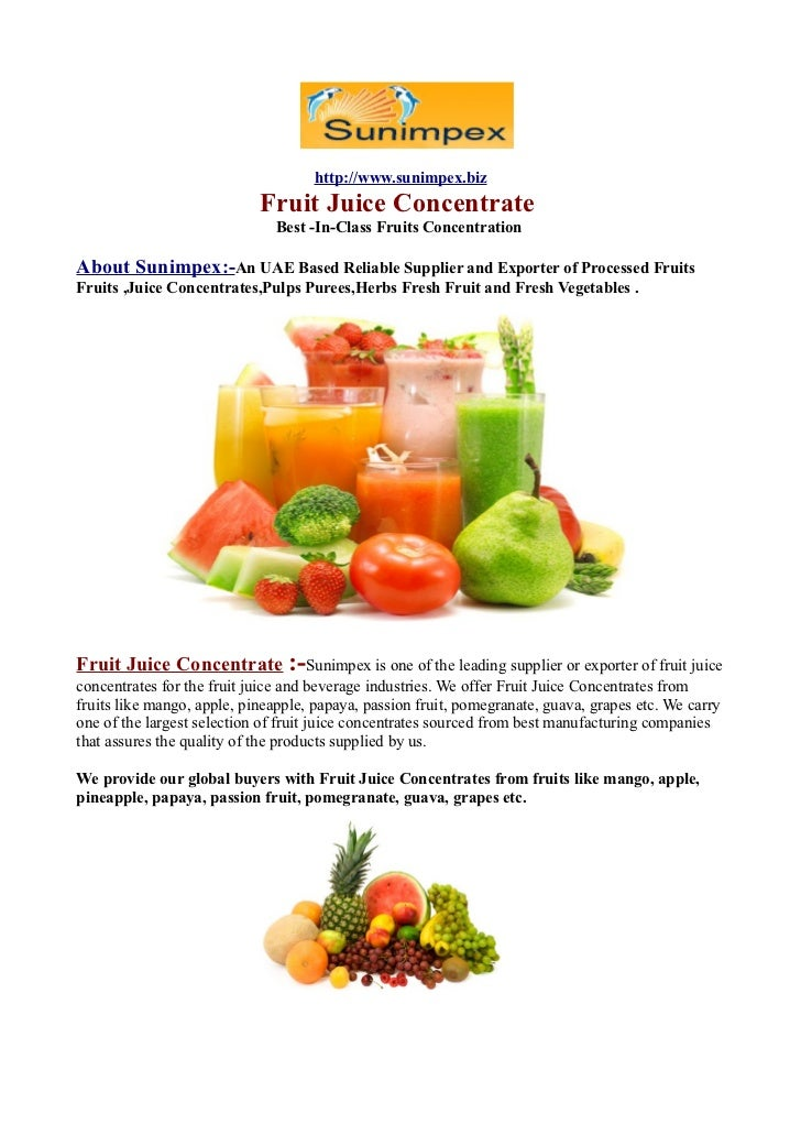 http://www.sunimpex.biz                            Fruit Juice Concentrate                              Best -In-Class Fru...