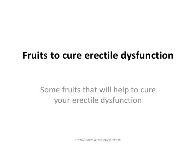 Fruits to cure erectile dysfunction 1 638 jpg cb 1451534926