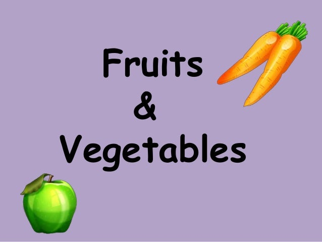 Fruit & Veggies
