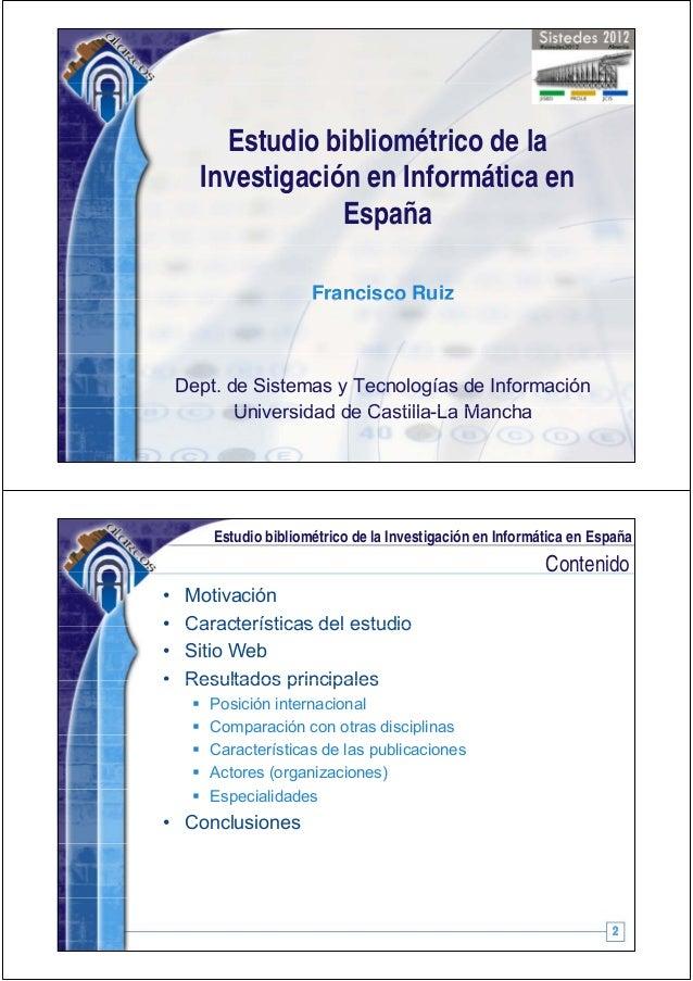 Estudio bibliométrico de la      Investigación en Informática en             g                  España                    ...