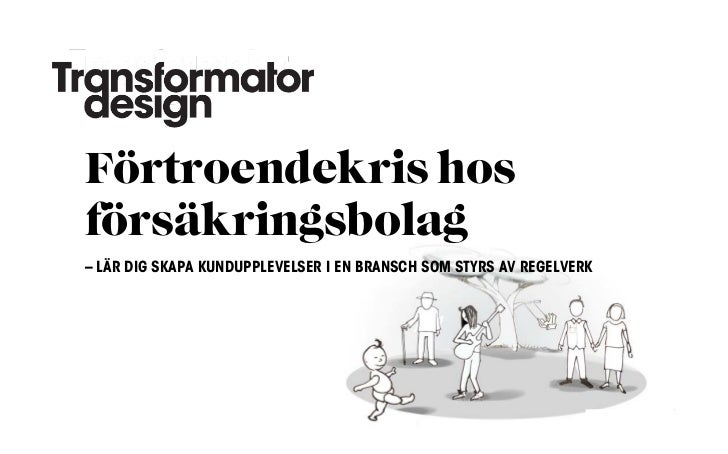 Förtroendekris hosförsäkringsbolag– LÄR DIG SKAPA KUNDUPPLEVELSER I EN BRANSCH SOM STYRS AV REGELVERK