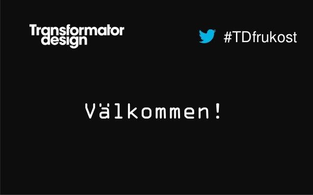 #TDfrukostVälkommen!