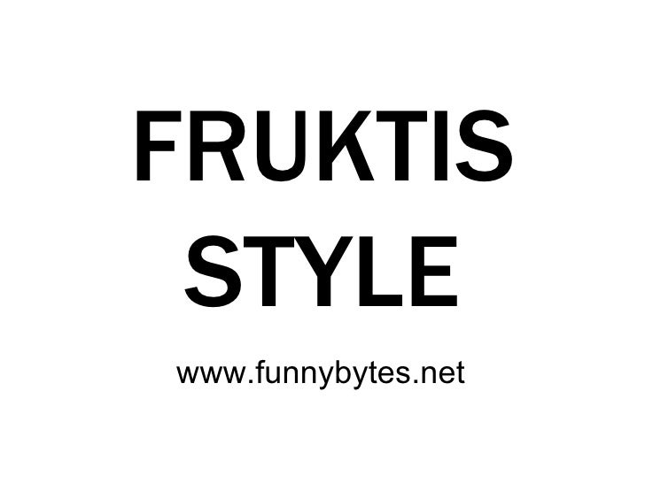 FRUKTIS  STYLE www.funnybytes.net