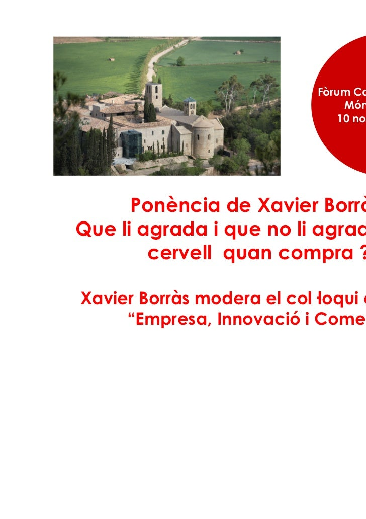 Fòrum Catalunya Central                                 Món Sant Benet                                10 novembre 2011    ...
