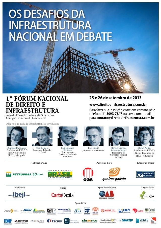 1º FÓRUM NACIONAL DE DIREITO E INFRAESTRUTURA 25 e 26 de setembro de 2013 www.direitoeinfraestrutura.com.br Para fazer sua...