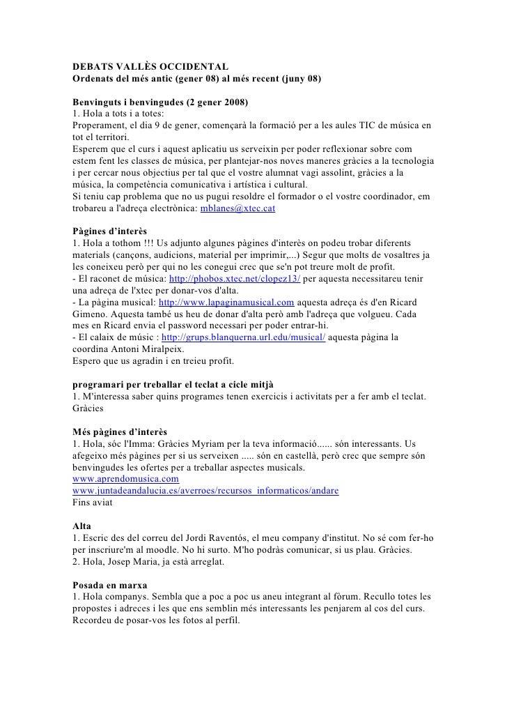 DEBATS VALLÈS OCCIDENTAL Ordenats del més antic (gener 08) al més recent (juny 08)  Benvinguts i benvingudes (2 gener 2008...