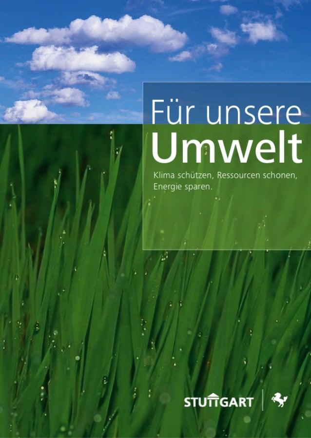 Für unsere UmweltKlima schützen, Ressourcen schonen, Energie sparen.