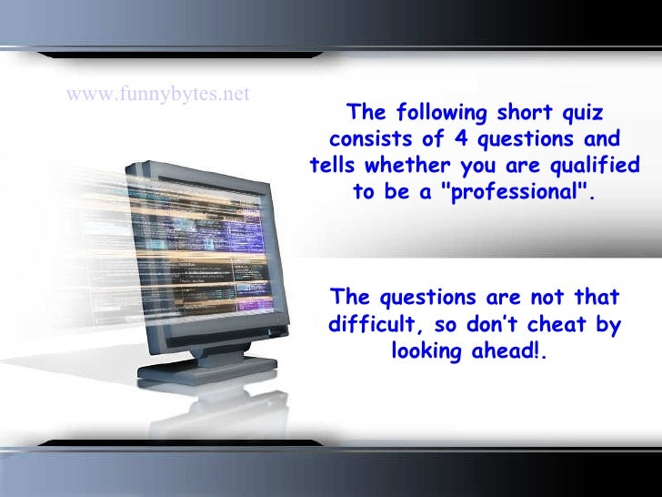 www.funnybytes.net                          The following short quiz                        consists of 4 questions and   ...