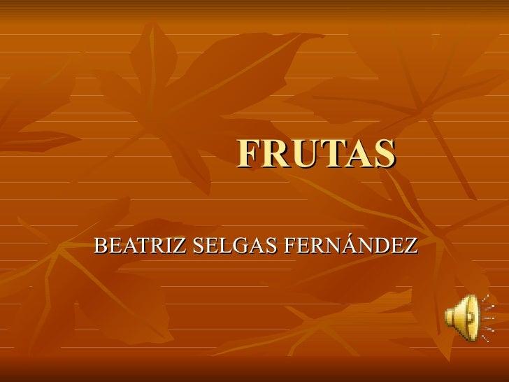 FRUTAS BEATRIZ SELGAS FERNÁNDEZ