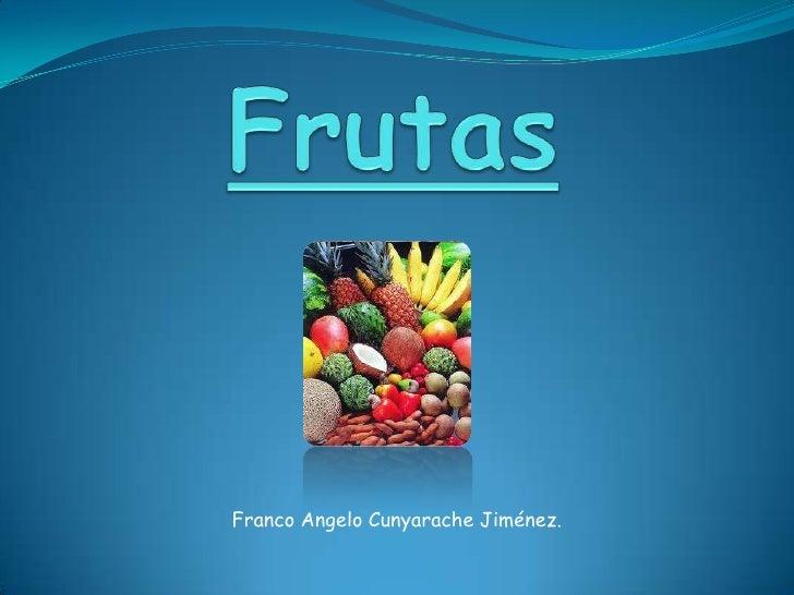 Frutas<br />Franco Angelo Cunyarache Jiménez.<br />