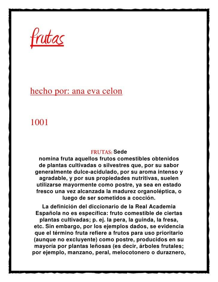 frutashecho por: ana eva celon1001                              Sede  nomina fruta aquellos frutos comestibles obtenidos  ...