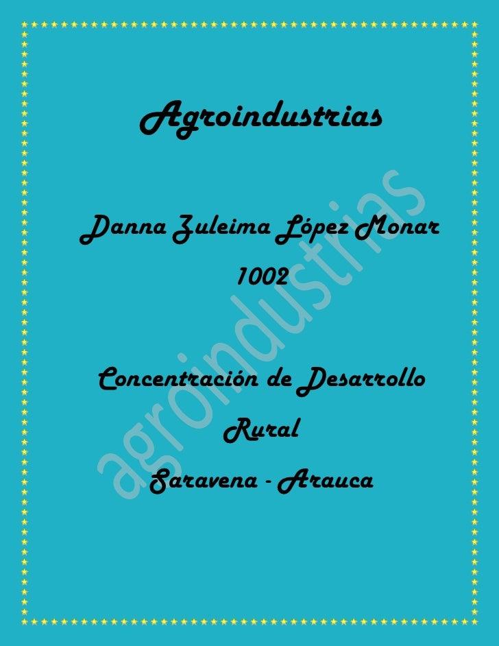 AgroindustriasDanna Zuleima López Monar           1002Concentración de Desarrollo          Rural    Saravena - Arauca