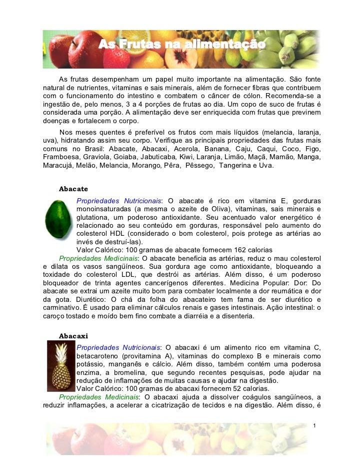 As Frutas na alimentação     As frutas desempenham um papel muito importante na alimentação. São fontenatural de nutriente...