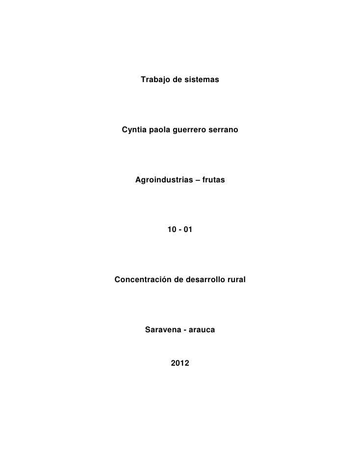 Trabajo de sistemas Cyntia paola guerrero serrano     Agroindustrias – frutas             10 - 01Concentración de desarrol...