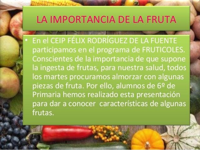 LA IMPORTANCIA DE LA FRUTA • En el CEIP FÉLIX RODRÍGUEZ DE LA FUENTE participamos en el programa de FRUTICOLES. Consciente...