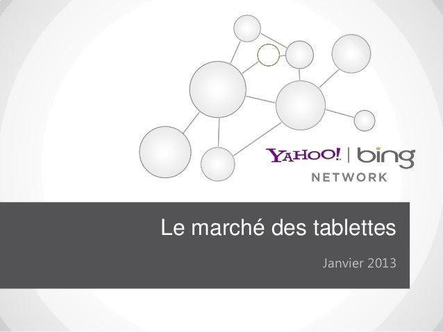 Le marché des tablettes               Janvier 2013