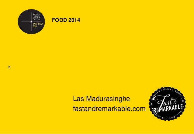 Fast & Remarkable World Design Capital Cape Town 2014 Food