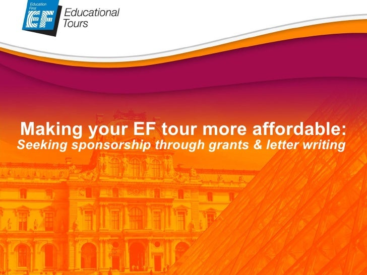 Making your EF tour more affordable: Seeking sponsorship through grants & letter writing