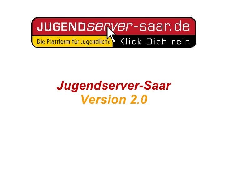 Jugendserver-Saar Version 2.0