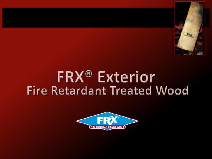 FRX® Exterior Fire Retardant Wood