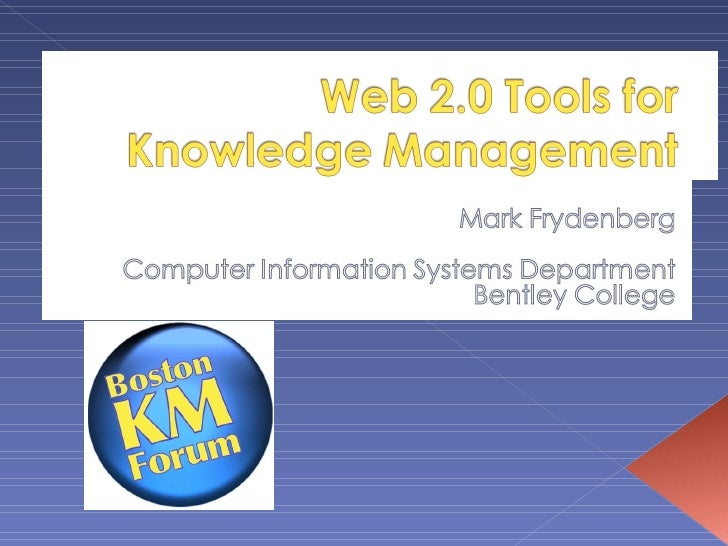 Web 2.0 Tools for Knowledge Management
