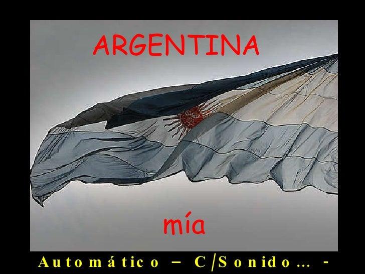 ARGENTINA mía Automático – C/Sonido…  - F. J. B.