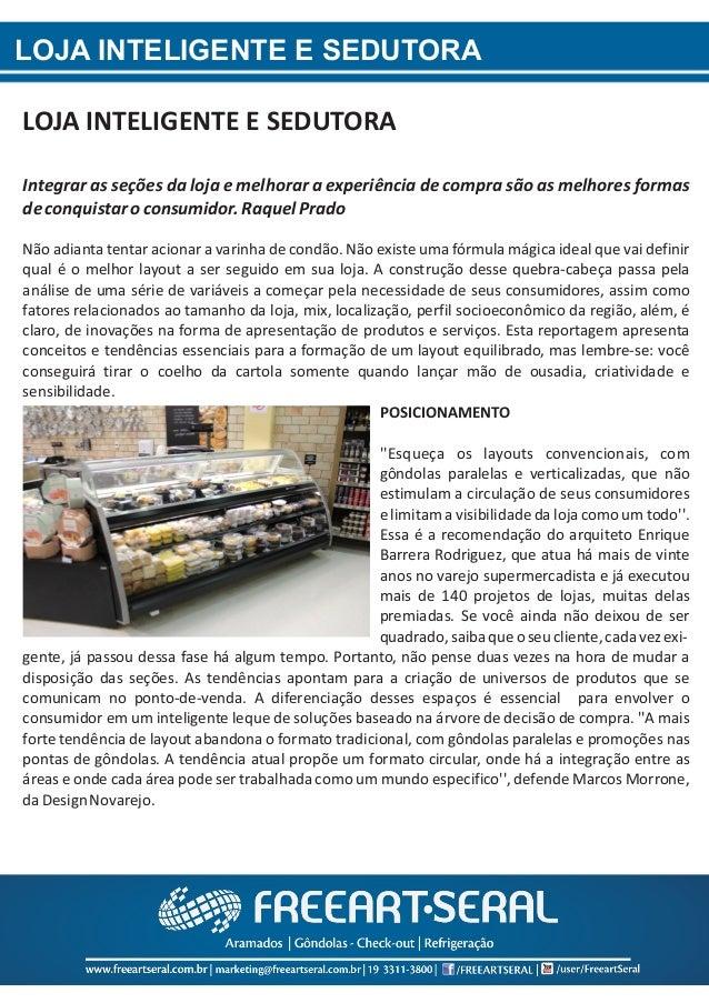 LOJA INTELIGENTE E SEDUTORA LOJA INTELIGENTE E SEDUTORA Integrar as seções da loja e melhorar a experiência de compra são ...