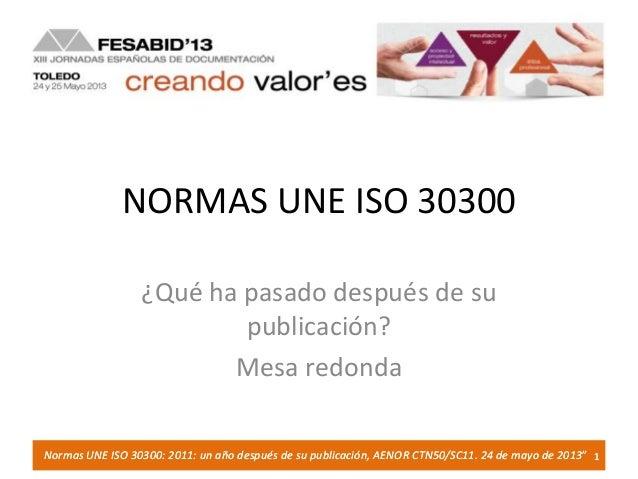 Las Normas UNE ISO 30300: 2011