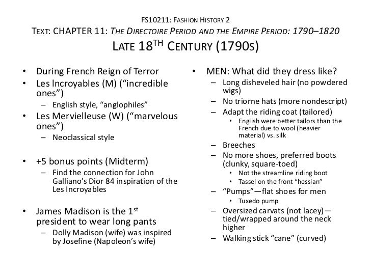 FS10211: FASHION HISTORY 2  TEXT: CHAPTER 11: THE DIRECTOIRE PERIOD AND THE EMPIRE PERIOD: 1790–1820                      ...