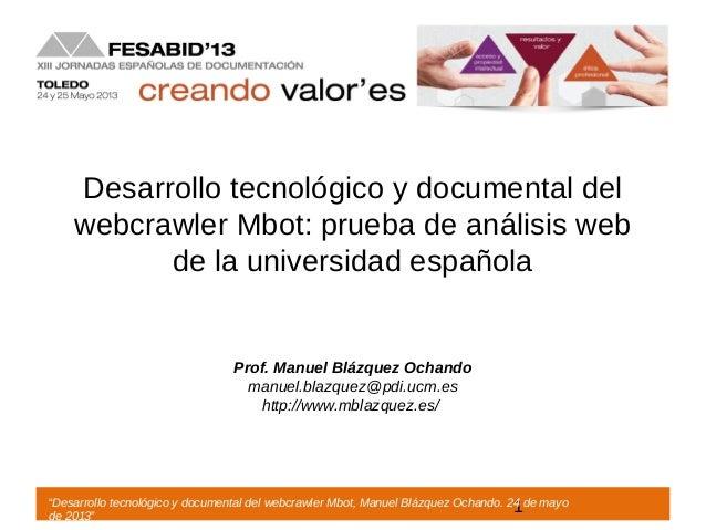 Desarrollo tecnológico y documental delwebcrawler Mbot: prueba de análisis webde la universidad españolaProf. Manuel Blázq...