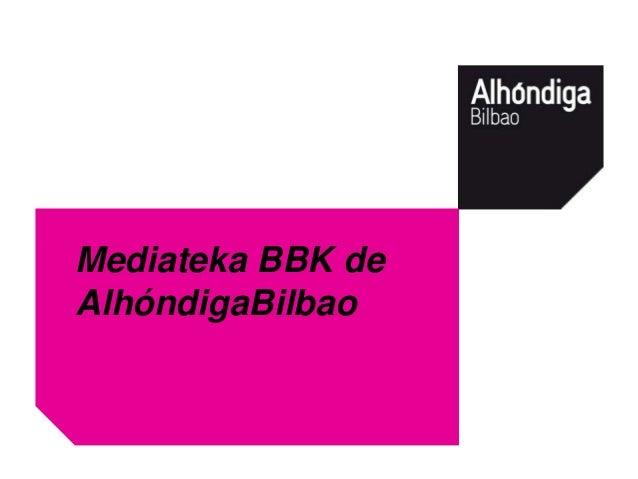 Mediateka BBK deAlhóndigaBilbao