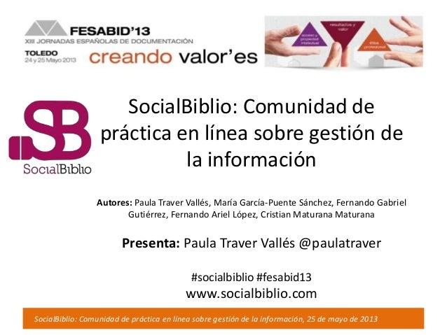 SocialBiblio: Comunidad de práctica en línea sobre gestión de la información, 25 de mayo de 2013SocialBiblio: Comunidad de...