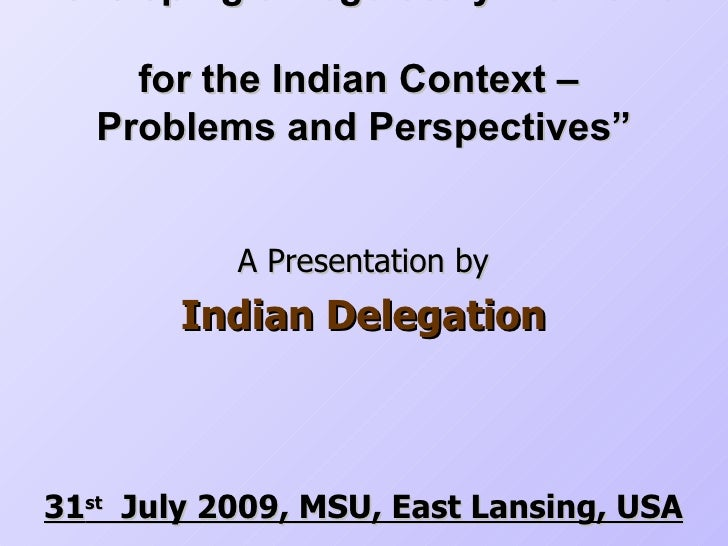 """"""" Developing a Regulatory Framework  for the Indian Context –  Problems and Perspectives"""" A Presentation by Indian Delegat..."""