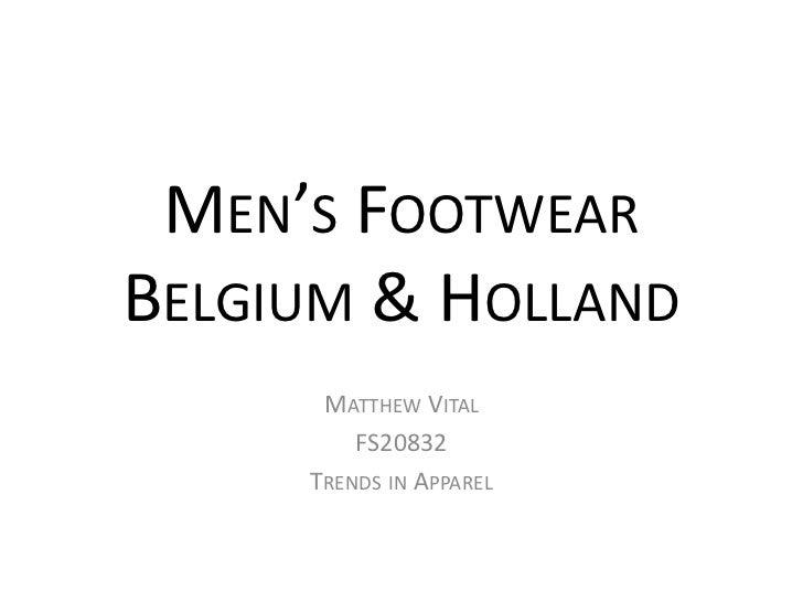 MEN'S FOOTWEARBELGIUM & HOLLAND      MATTHEW VITAL         FS20832     TRENDS IN APPAREL