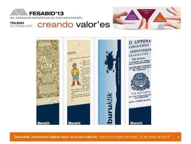 Liburuklik: patrimonio digital en acceso abierto. Francisca Pulgar Vernalte