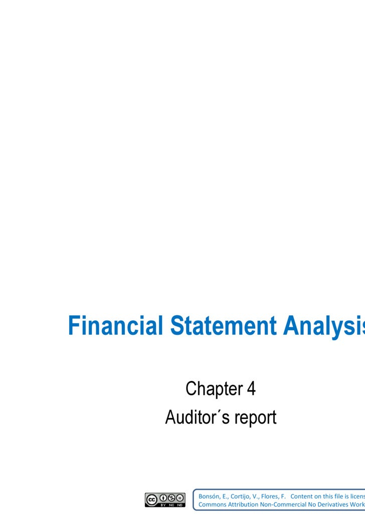 Financial Statement Analysis Chapter 4 Auditor´s report Bonsón, E., Cortijo, V., Flores, F.    Content on this file is lic...