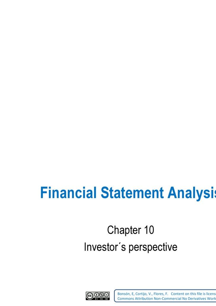 Financial Statement Analysis Chapter 10 Investor´s perspective Bonsón, E, Cortijo, V., Flores, F.    Content on this file ...