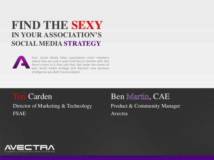 FIND THE SEXYIN YOUR ASSOCIATION'SSOCIAL MEDIA STRATEGY        Sure, Social Media helps associations reach members        ...