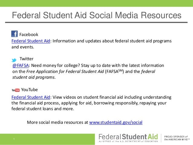 Federal Student Aid Social Media Resources   FacebookFederal Student Aid: Information and updates about federal student ai...