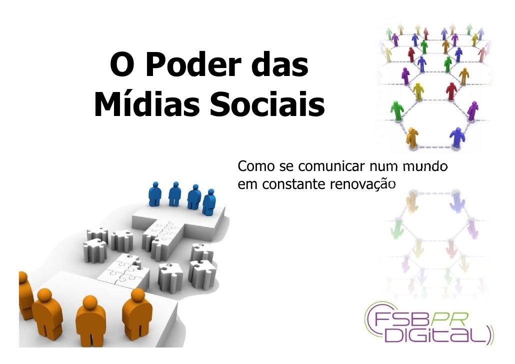 O Poder das Mídias Sociais, by FSB Comunicações