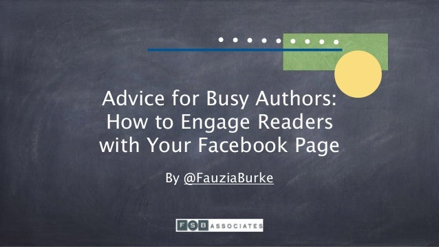 Advice for Busy Authors: How to Engage Readers with Your Facebook Page By @FauziaBurke