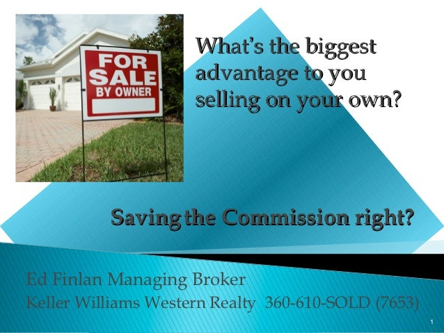 What's the biggest                     advantage to you                     selling on your own?          Saving the Commi...