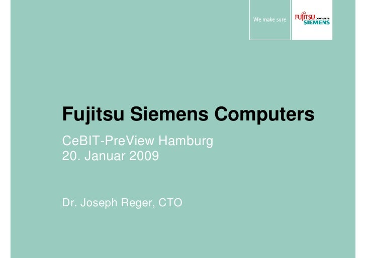 Fujitsu Siemens Computers CeBIT-PreView Hamburg 20. Januar 2009   Dr. Joseph Reger, CTO