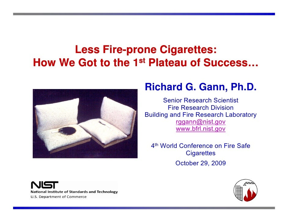 Less Fire-prone Cigarettes:             Fire- How We Got to the 1st Plateau of Success…                      Richard G. Ga...