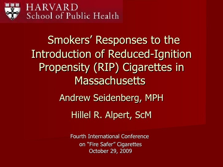 Smokers' Responses to the Introduction of Reduced-Ignition Propensity (RIP) Cigarettes in Massachusetts   Fourth Inter...